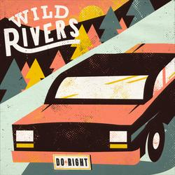 Do Right - Wild Rivers