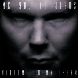 Welcome To My Dream - MC 900 Ft. Jesus