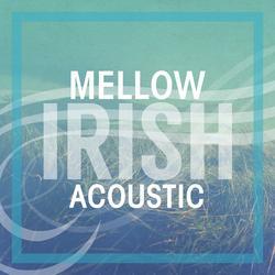 Mellow Irish Acoustic - Various Artists
