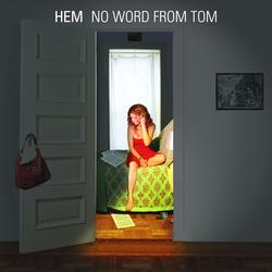 No Word From Tom - HEM
