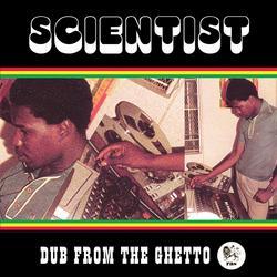 Dub from the Ghetto - Scientist