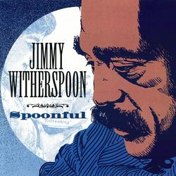 Spoonful - Jimmy Witherspoon
