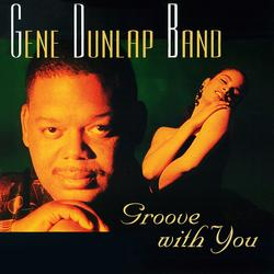 Groove With You - Gene Dunlap Band