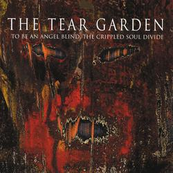 To Be An Angel Blind, The Crippled Soul Divide - The Tear Garden