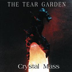 Crystal Mass - The Tear Garden