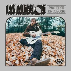 Waiting on a Song - Dan Auerbach