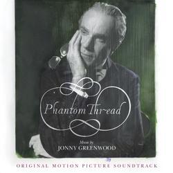 Phantom Thread (Original Motion Picture Soundtrack) - Jonny Greenwood