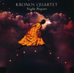 Night Prayers - Kronos Quartet