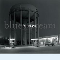 Blues Dream - Bill Frisell