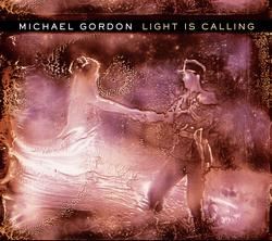 Light Is Calling - Michael Gordon