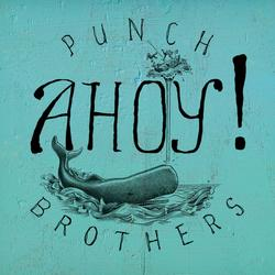 Ahoy! - Punch Brothers