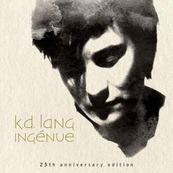 Ingénue (25th Anniversary Edition) - k.d. lang