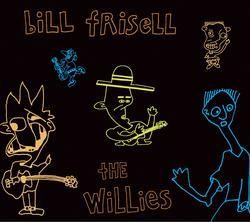 The Willies - Bill Frisell