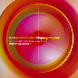 Progression: Art Of The Trio, Volume 5 - Brad Mehldau