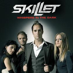 Whispers in the Dark - Skillet