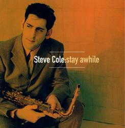 Stay Awhile - Steve Cole