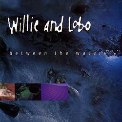 Between The Waters - Willie