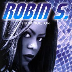 From Now On - Robin S