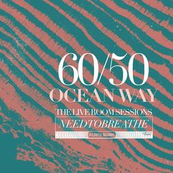 60/50 Ocean Way: The Live Room Sessions - NEEDTOBREATHE