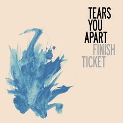 Tears You Apart - Finish Ticket