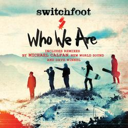 Who We Are (Remixes) - Switchfoot