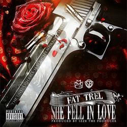 She Fell in Love - Fat Trel