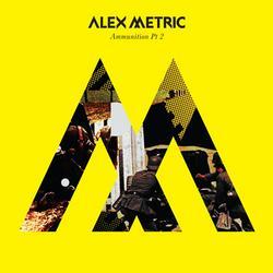Ammunition Pt. 2 - Alex Metric