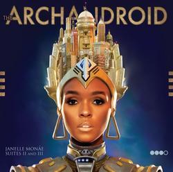 The ArchAndroid - Janelle Monaé