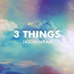 3 Things - Jason Mraz