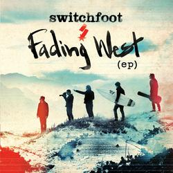 Fading West EP - Switchfoot