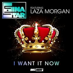 I Want It Now (Remixes) - Gina Star