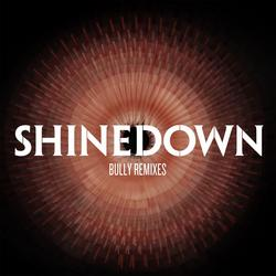 Bully (Remixes) - Shinedown