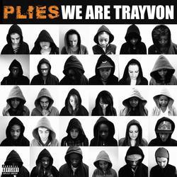 We Are Trayvon - Plies