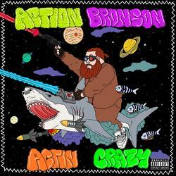 Actin Crazy - Action Bronson