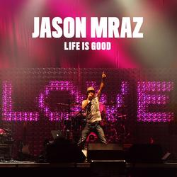Life Is Good - Jason Mraz