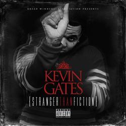 Stranger Than Fiction - Kevin Gates