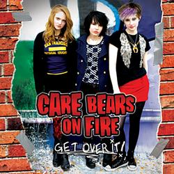 Get Over It! - Care Bears On Fire