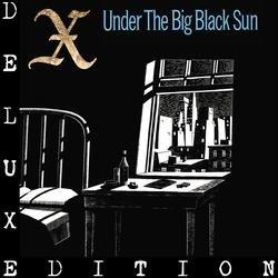 Under The Big Black Sun (Deluxe) - X