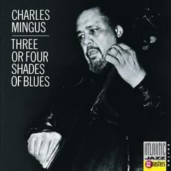 Three Or Four Shades Of Blue - Charles Mingus