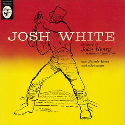 The Story Of John Henry... A Musical Narrative - Josh White