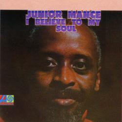 I Believe To My Soul - Junior Mance