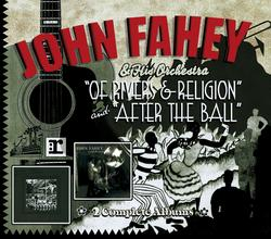 Of Rivers And Religion / After The Ball - John Fahey & His Orchestra