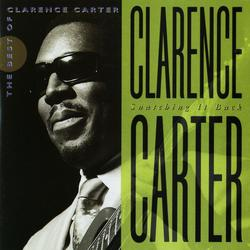 Snatching It Back: The Best Of Clarence Carter - Clarence Carter