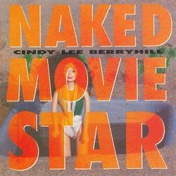 Naked Movie Star - Cindy Lee Berryhill