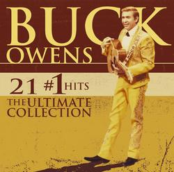 21 #1 Hits: The Ultimate Collection - Buck Owens