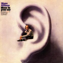 Mose In Your Ear [Live] - Mose Allison