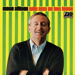 Wild Man On The Loose - Mose Allison