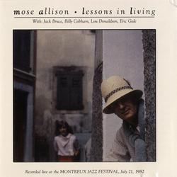 Lessons In Living [Live At Montreux] - Mose Allison