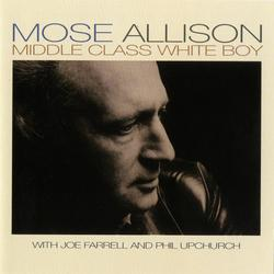 Middle Class White Boy - Mose Allison