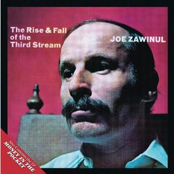 The Rise & Fall of the Third Stream - Joe Zawinul